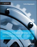 Mastering Autodesk Inventor 2015 and Autodesk Inventor LT 20