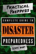 Practical Preppers Complete Guide to Disaster Preparedness