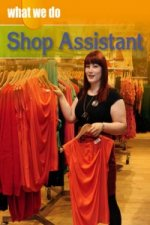 What We Do: Shop Assistant