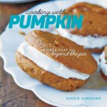 Cooking with Pumpkin - Recipes That Go Beyond the Pie