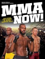 MMA Now! The Stars and Stories of Mixed Martial Arts