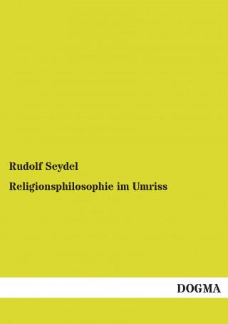 Religionsphilosophie im Umriss