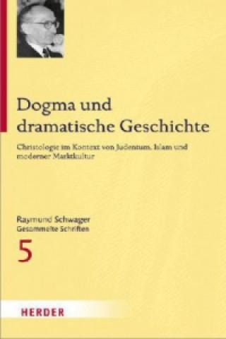 Dogma und dramatische Geschichte