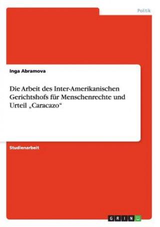 Arbeit des Inter-Amerikanischen Gerichtshofs fur Menschenrechte und Urteil Caracazo