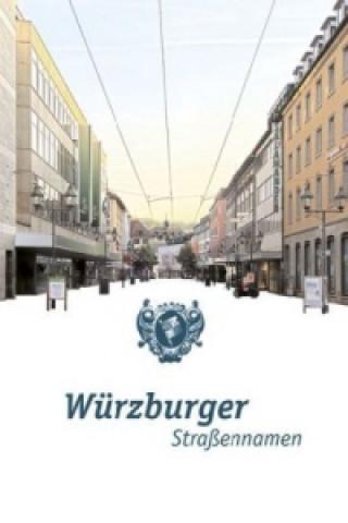 Würzburger Straßennamen. Bd.1