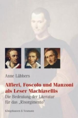 Alfieri, Foscolo und Manzoni als Leser Machiavellis