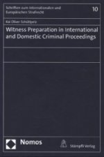 Witness Preparation in International and Domestic Criminal Proceedings