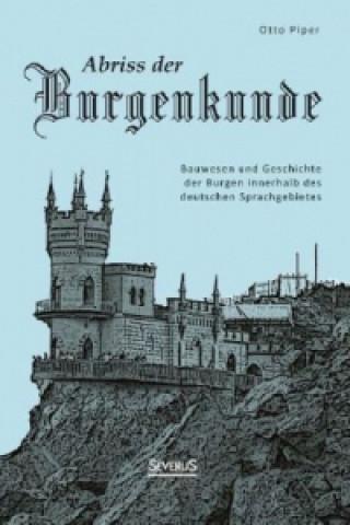 Abriss der Burgenkunde: Bauwesen und Geschichte der Burgen innerhalb des deutschen Sprachgebietes