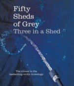 Fifty Sheds of Grey: 3 in a Shed