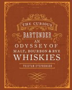 Curious Bartender: An Odyssey of Malt, Bourbon & Rye Whiskies