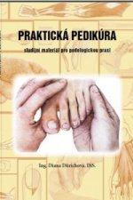 Praktická pedikúra - Studijní materiál pro podologickou praxi