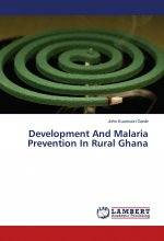 Development And Malaria Prevention In Rural Ghana