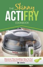 Skinny Actifry Cookbook