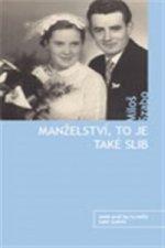 Manželství, to je také slib
