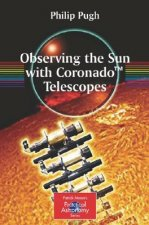 Observing the Sun with Coronado Telescopes