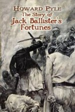 The Story of Jack Ballister's Fortunes
