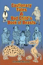Cautionary Tales and Bad Child's Book of Beasts