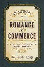 Mr. Selfridge's Romance of Commerce