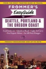 Frommer's EasyGuide to Seattle, Portland and the Oregon Coas