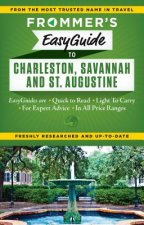 Frommer's Easyguide to Charleston, Savannah and St. Augustin