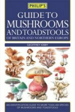 Philip's Guide to Mushrooms and Toadstools of Britain and No