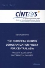 The European Union s Democratization Policy for Central Asia, m. 1 Buch