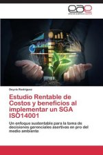 Estudio Rentable de Costos y beneficios al implementar un SGA ISO14001