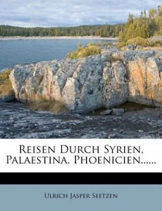 Reisen durch Syrien, Palaestina, Phönicien, die Transjordan-Länder, Arabia Petraea und Unter-Aegypten.