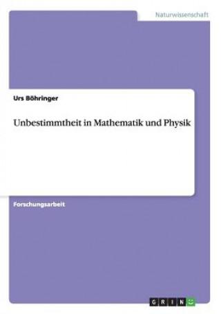 Unbestimmtheit in Mathematik und Physik