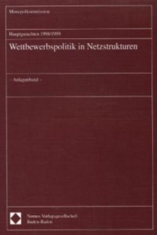 Hauptgutachten 1998/1999 - Wettbewerbspolitik in Netzstrukturen
