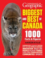 Canadian Geographic - Biggest and Best of Canada