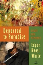 Deported to Paradise: Essays