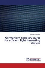 Germanium nanostructures for efficient light harvesting devices