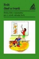 Svět čísel a tvarů - Matematika pro 4. ročník základní školy – Sbírka úloh