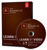 Adobe Illustrator CC Learn by Video