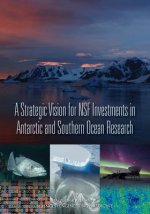 Strategic Vision for Nsf Investments in Antarctic and Southern Ocean Research