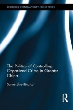 Politics of Controlling Organized Crime in Greater China
