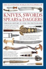 Illustrated World Encyclopedia of Knives, Swords, Spears & Daggers