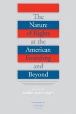 Nature of Rights at the American Founding and Beyond