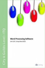 City & Guilds Level 1 ITQ - Unit 129 - Word Processing Software Using Microsoft Word 2013