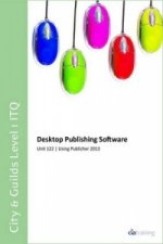 City & Guilds Level 1 ITQ - Unit 122 - Desktop Publishing Software Using Microsoft Publisher 2013