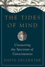 Tides of Mind - Uncovering the Spectrum of Consciousness