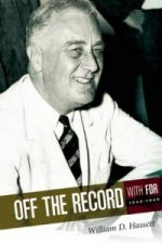 Off the Record with FDR: 1942-1945