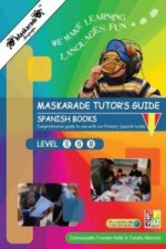 Maskarade Languages Teacher's Guide for Primary Spanish Books: Level 1, 2, 3