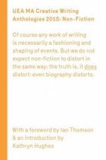 UEA Creative Writing Anthology: Prose Non-Fiction