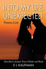 Into My Life Unexpected - Finding Love
