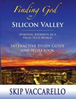 Finding God in Silicon Valley Interactive Study Guide and Workbook