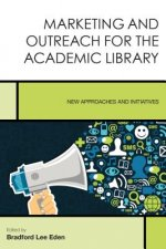 Marketing and Outreach for the Academic Library