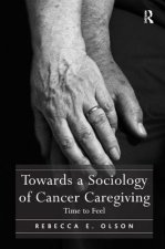 Towards a Sociology of Cancer Caregiving