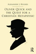 Oliver Quick and the Quest for a Christian Metaphysic